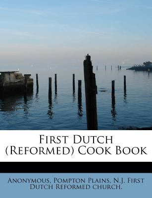 First Dutch Cook Book  N/A 9781116727777 Front Cover