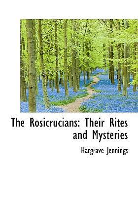Rosicrucians : Their Rites and Mysteries N/A edition cover