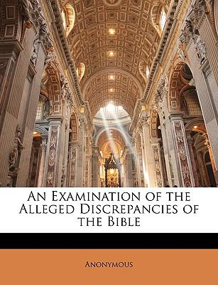 Examination of the Alleged Discrepancies of the Bible  N/A edition cover
