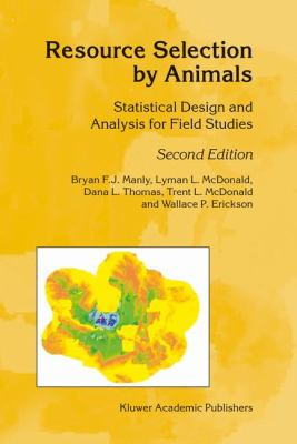 Resource Selection by Animals Statistical Design and Analysis for Field Studies 2nd 2002 (Revised) edition cover