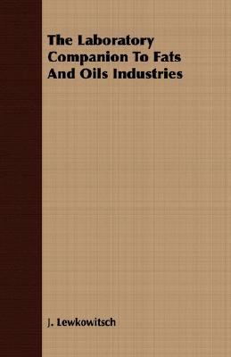 Laboratory Companion to Fats and Oils Industries  N/A 9781406727777 Front Cover