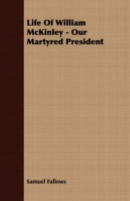 Life of William Mckinley - Our Martyred President  N/A 9781406730777 Front Cover