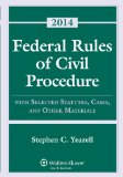 Federal Rules of Civil Procedure With Selected Statutes, Cases and Other Materials 2014th edition cover