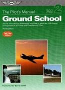 Pilot's Manual: Ground School All the Aeronautical Knowledge Required to Pass the FAA Exams and Operate as a Private and Commercial Pilot 3rd edition cover