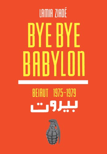Bye Bye Babylon Beirut 1975-1979  2012 edition cover