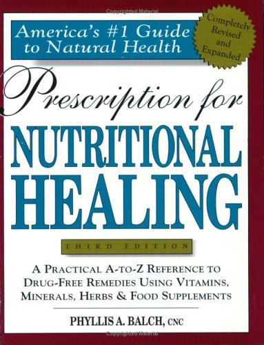 Prescription for Nutritional Healing  3rd 2000 (Revised) edition cover