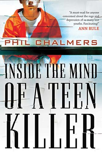 Inside the Mind of a Teen Killer   2010 edition cover