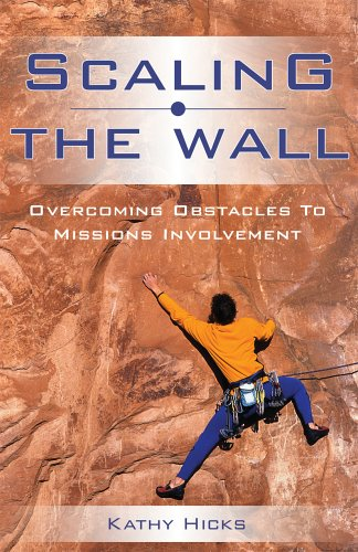 Scaling the Wall Overcoming Obstacles to Missions Involvement N/A edition cover
