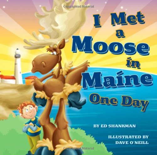 I Met a Moose in Maine One Day   2008 9781933212777 Front Cover