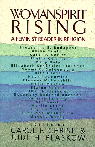 Womanspirit Rising A Feminist Reader in Religion Reprint  edition cover