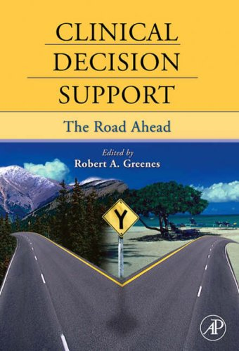 Clinical Decision Support The Road Ahead  2007 9780123693778 Front Cover
