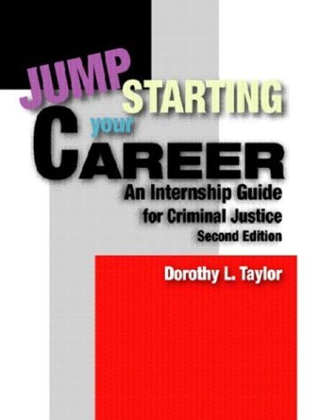 Jumpstarting Your Career An Internship Guide for Criminal Justice 2nd 2005 (Revised) edition cover