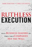 Ruthless Execution How Business Leaders Manage Through Turbulent Times 2nd 2015 9780133410778 Front Cover