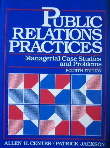 Public Relations Practices Managerial Case Studies and Problems 4th 9780137384778 Front Cover