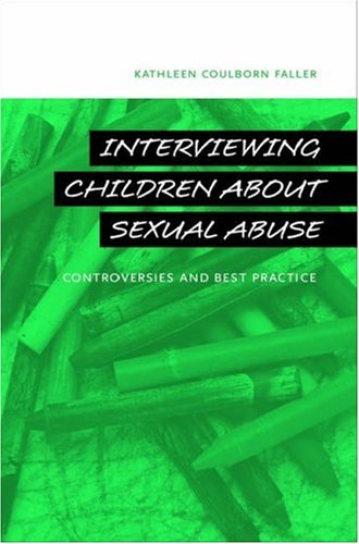 Interviewing Children about Sexual Abuse Controversies and Best Practice  2007 edition cover