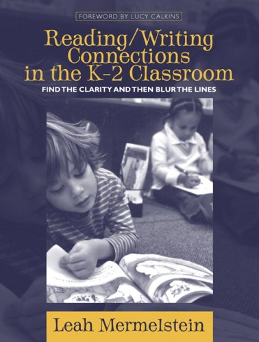 Reading/Writing Connections in the K-2 Classroom Find the Clarity and Then Blur the Lines  2006 edition cover