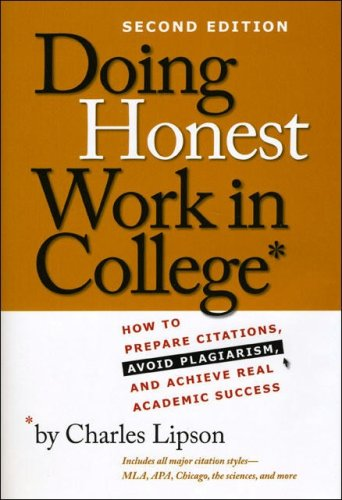 Doing Honest Work in College How to Prepare Citations, Avoid Plagiarism, and Achieve Real Academic Success 2nd 2008 edition cover