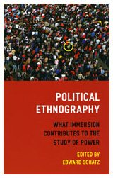 Political Ethnography What Immersion Contributes to the Study of Power  2009 edition cover
