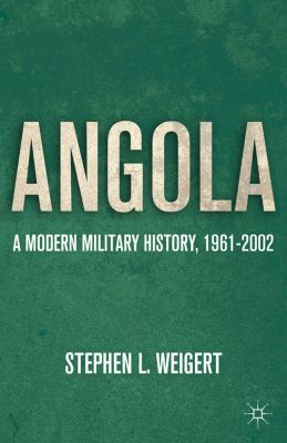 Angola A Modern Military History, 1961-2002  2011 9780230117778 Front Cover