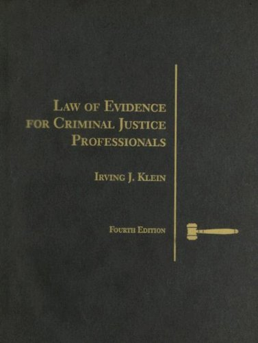 Law of Evidence for Criminal Justice Professionals 4th 1997 (Revised) edition cover