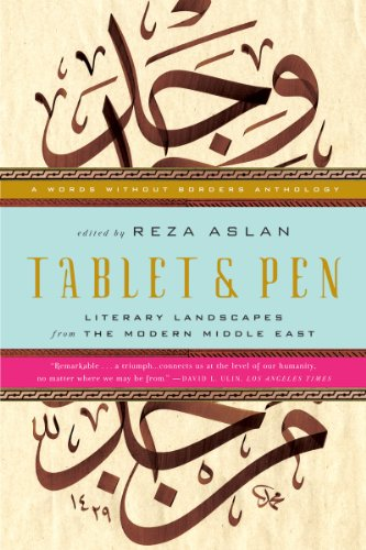 Tablet and Pen Literary Landscapes from the Modern Middle East  2011 edition cover