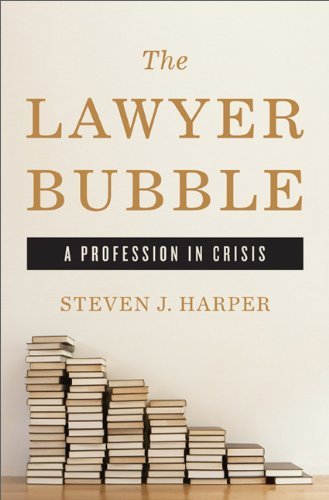 Lawyer Bubble A Profession in Crisis  2013 edition cover