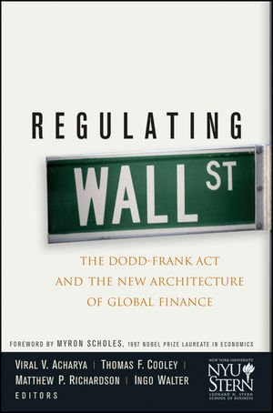 Regulating Wall Street The Dodd-Frank Act and the New Architecture of Global Finance  2011 edition cover