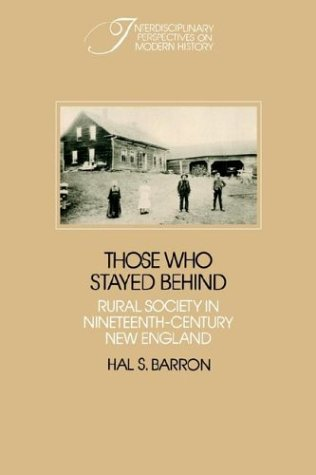 Those Who Stayed Behind Rural Society in Nineteenth-Century New England 2nd (Revised) 9780521347778 Front Cover