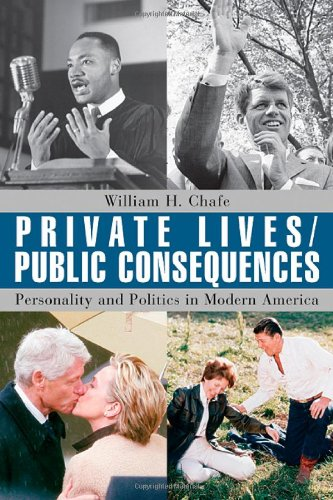 Private Lives/Public Consequences Personality and Politics in Modern America  2005 edition cover