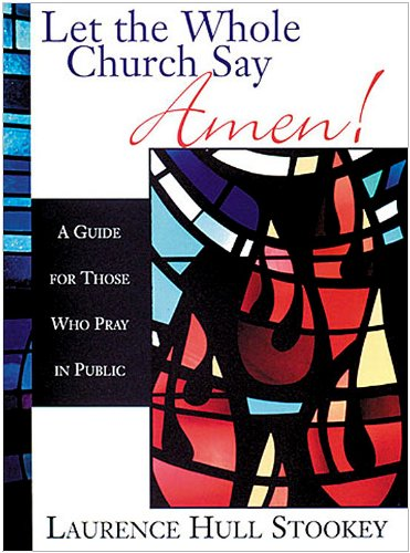 Let the Whole Church Say Amen! A Guide for Those Who Pray in Public  2001 edition cover