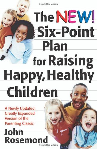 New Six-Point Plan for Raising Happy, Healthy Children   2006 edition cover