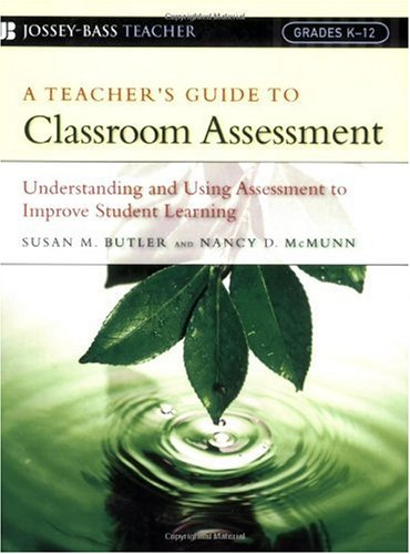 Teacher's Guide to Classroom Assessment Understanding and Using Assessment to Improve Student Learning  2006 (Training Guide (Instructor's)) edition cover