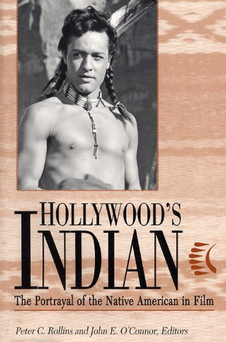 Hollywood's Indian The Portrayal of the Native American in Film  2003 (Expanded) edition cover