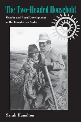 Two-Headed Household Gender and Rural Development in the Ecuadorean Andes N/A edition cover