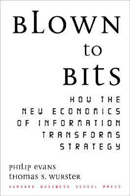 Blown to Bits How the New Economics of Information Transforms Strategy  1999 edition cover
