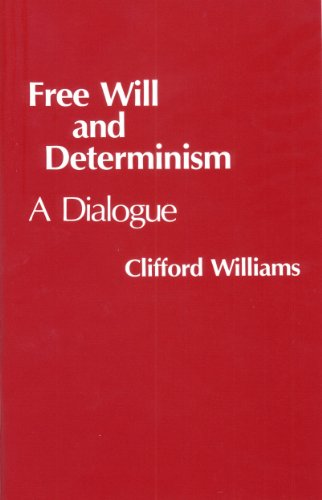 Free Will and Determinism A Dialogue  1980 9780915144778 Front Cover