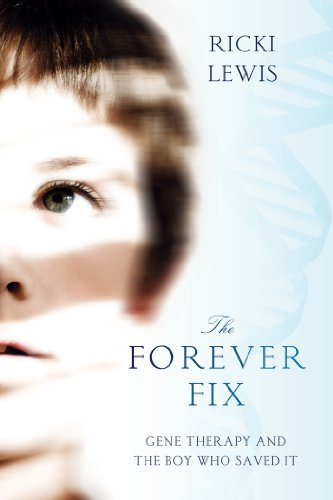 Forever Fix Gene Therapy and the Boy Who Saved It  2013 edition cover