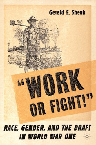 Work or Fight! Race, Gender, and the Draft in World War One  2005 edition cover