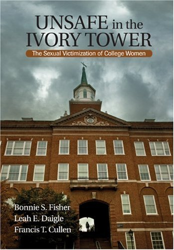 Unsafe in the Ivory Tower The Sexual Victimization of College Women  2010 edition cover