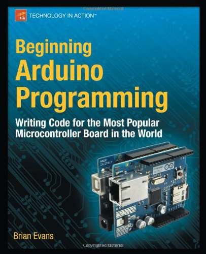 Beginning Arduino Programming Writing Code for the Most Popular Microcontroller Board in the World  2011 edition cover