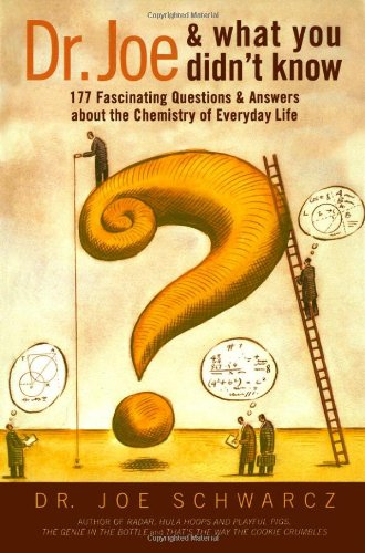 Dr. Joe and What You Didn't Know 177 Fascinating Questions and Answers about the Chemistry of Everyday Life  2003 edition cover