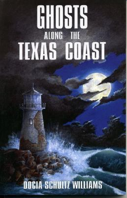 Ghosts along the Texas Coast   1995 9781556223778 Front Cover