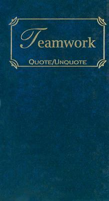 Teamwork Quote/Unquote N/A 9781557099778 Front Cover