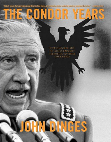 Condor Years How Pinochet and His Allies Brought Terrorism to Three Continents  2005 edition cover