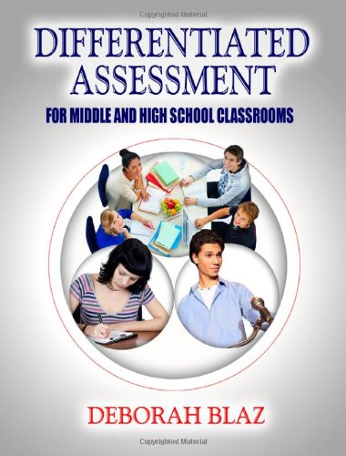 Differentiated Assessment for Middle and High School Classrooms   2008 9781596670778 Front Cover
