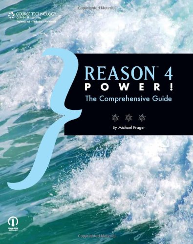 Reason 4 Power! The Comprehensive Guide  2008 9781598634778 Front Cover