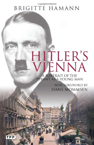 Hitler's Vienna A Portrait of the Tyrant as a Young Man  2010 edition cover