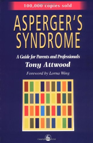 Asperger's Syndrome A Guide for Parents and Professionals  1998 9781853025778 Front Cover