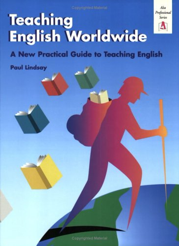 Teaching English Worldwide A New Practical Guide to Teaching English  2000 edition cover