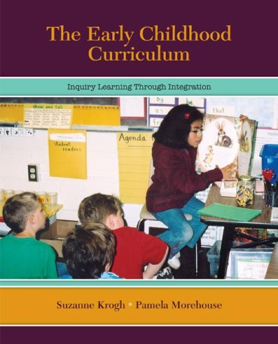 Early Childhood Curriculum Inquiry Learning Through Integration  2008 edition cover
